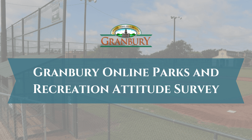 Granbury Online Parks and Recreation Attitude Survey